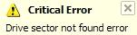 Critical Error. Drive sector not found error