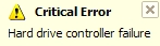 Critical Error. Hard drive controller failure