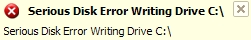 Serious disk error writing drive C